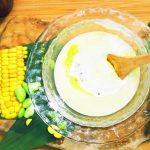 """夏を乗り切る!トウモロコシと枝豆の栄養満点""""ビシソワーズ"""""""